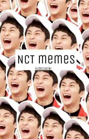 NCT memes ♡ by kdreamk