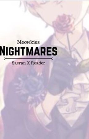 Saeran X Reader - Nightmares by MeowHime