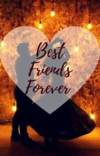 Manan ff : Best Friends Forever  by royblossom