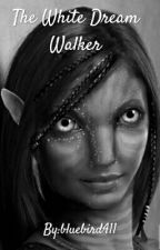 The White Dream Walker by bluebird411