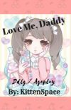 Love me, Daddy. cover