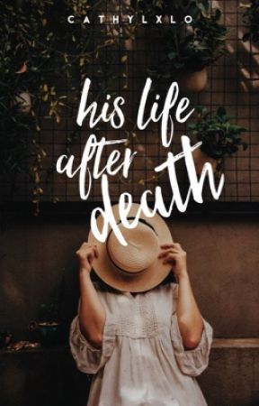 His Life After Death | ✓    by cathylxlo