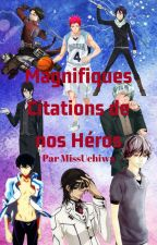 Magnifiques Citations de nos Héros by MissUchiwa