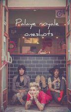 {}Palaye royale{} One shots {FINISHED} by RawrEmoAttack