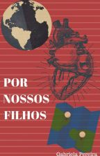 Por Nossos Filhos by GabrielaPereira213