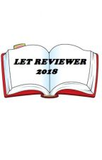 LET REVIEWER 2019 by arjhinsapphire