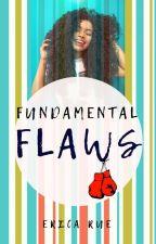 Fundamental Flaws by brightestInthedark