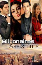Billionaires Assistants ✔ by baby_bird80