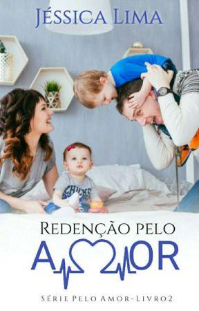 Redenção pelo Amor - Serie Pelo Amor Livro II by JessicaLima27