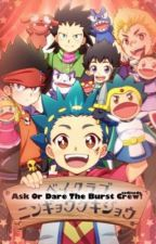 Ask Or Dare The Burst Crew! by zodizode