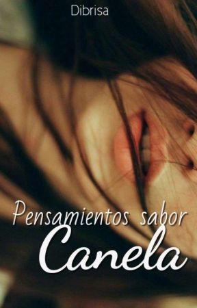 Pensamientos sabor Canela  by Dibrisa