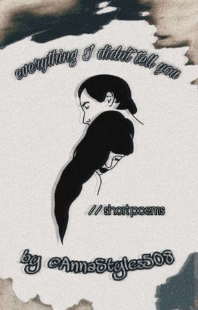everything I didn't tell you [ENG&RO] by AnnaStyles508