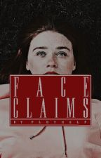 FACE CLAIMS by plothelp