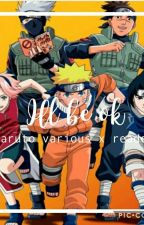 I'll be ok (naruto various x reader) (DISCONTINUED) by biscuitsoup