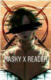 Masky X Reader cover