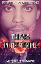Thieves in the Temple: A Prequel to Purple Rain by MequillaSunrise