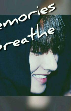 Memories breathe  by gmgreenary1998