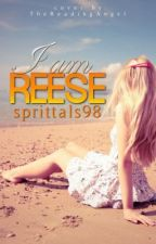 I Am Reese by sprittals98
