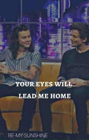 Your Eyes Will Lead Me Home {L.S} by be-my-sunshine