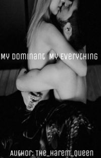 My Dominant My Everything(BDSM) Book 1 of 2 (EDITING) cover