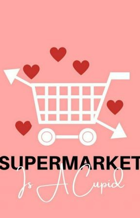 Supermarket is a Cupid by piana_staric