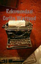 REKOMENDASI CERITA WATTPAD by amatiran123