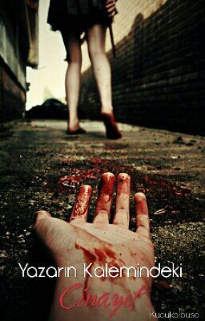 Yazarın Kalemindeki Cinayet ~Yakında~ by kucukbibuse