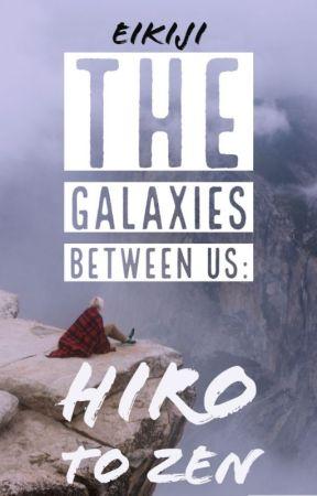 The Galaxies Between Us: Hiro To Zen (BoyXboy) by eikiji