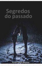 Segredos do Passado by AlineThaila