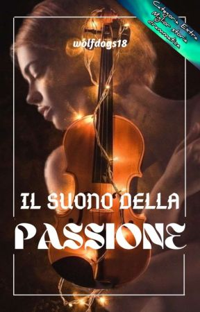Il Suono della Passione [Completa; in Revisione] by wolfdogs18