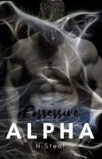 Possessive Alpha by NSteal