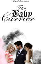 The Baby-Carrier ✔ by ThatIslaander