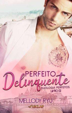 Perfeito Delinquente   DEGUSTAÇÃO by MellodyRyu