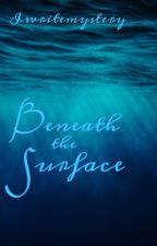 Beneath the Surface - A Poetry Book by Iwritemystery