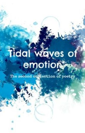 Tidal waves of emotion - The second collection of poetry by Intricate_details