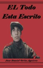 El Todo Esta Escrito by EsojLeinad7