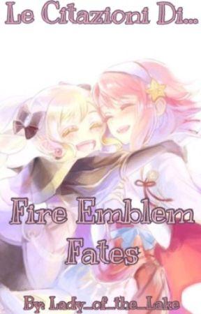 Le Citazioni di.... Fire Emblem Fates! by HyliaForever