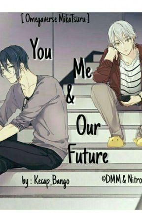 [ You, Me and Our Future ] MikaTsuru by Kecap_Bango