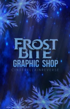 Frostbite||Graphic Shop by CinderellaInReverse