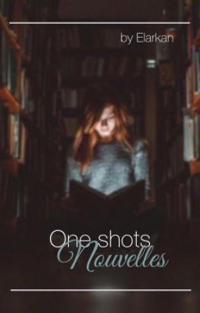 Nouvelles & Oneshots by Elarkan