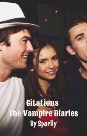 Citations The Vampire Diaries La Vie De Damon Salvatore Wattpad