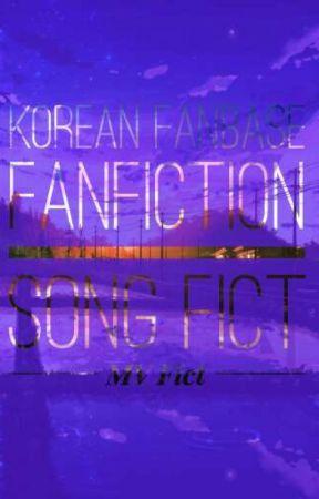 KFF - SONG FICT / MV FICT by KFF_Fiction