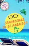 ¿Problemas en el Paraíso? (Historia interactiva) cover