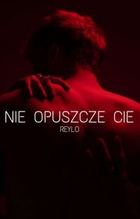 I nie opuszczę Cię... | Reylo (Nowa wersja) cover