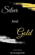 Silver and Gold (Once Upon A Time FanFiction) by StrangerStill