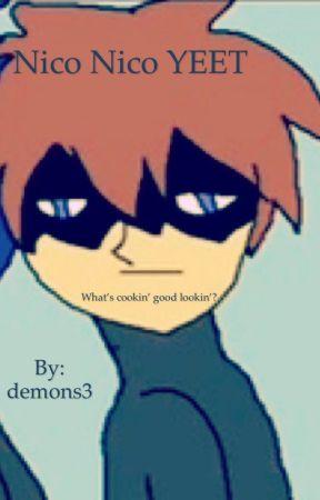 Nico Nico YEET by demons3