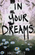 In Your Dreams by _haileyyk