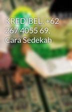 KREDIBEL, +62 267 4055 69, Cara Sedekah by PantiDaarulHasanah