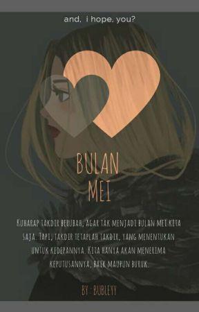 Bulan Mei [SEDANG REVISI] by bubleyy_