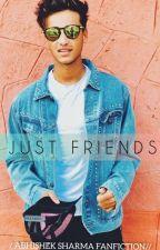 JUST FRIENDS //Abhishek Sharma Fanfiction// by naina102030